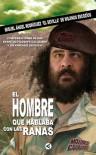 El Hombre Que Hablaba con las Ranas - Miguel Angel Rodriguez