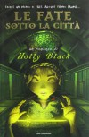 Le fate sotto la città - Holly Black
