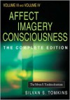 Affect Imagery Consciousness: Volume III: The Negative Affects: Anger and Fear and Volume IV: Cognition: Duplication and Transformation of Information - Silvan S. Tomkins