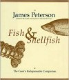 Fish & Shellfish: The Definitive Cook's Companion - James Peterson, Janet Odgis
