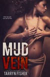 Mud Vein - Tarryn Fisher