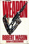 Weapon - Robert Mason