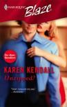 Unzipped? - Karen Kendall