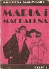 Maria i Magdalena. Część 1 - Magdalena Samozwaniec