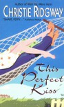 This Perfect Kiss - Christie Ridgway