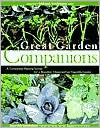 Great Garden Companions: A Companion-Planting System for a Beautiful, Chemical-Free Vegetable Garden - Sally Jean Cunningham