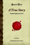 A True Story: Parallel English and Greek (Forgotten Books) - Lucian