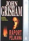 Raport pelikana - John Grisham