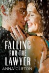 Falling for the Lawyer - Anna Clifton