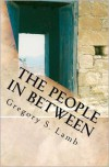 The People in Between: A Cyprus Odyssey - Gregory S. Lamb