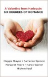 A Valentine from Harlequin: Six Degrees of Romance - Catherine Spencer, Nancy Warren, Christine Bell, Maggie Shayne