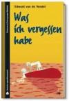 Was ich vergessen habe (SZ Junge Bibliothek Jugendliteraturpreis, #14) - Edward van de Vendel