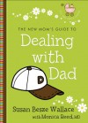 New Mom's Guide to Dealing with Dad, The (The New Mom's Guides) - Susan Besze Wallace, Monica M.D. Reed