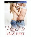 Play Me - Kaily Hart