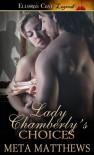 Lady Chamberly's Choices - Meta Mathews