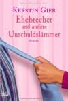 Ehebrecher und andere Unschuldslämmer - Kerstin Gier