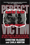 Perfect Victim: The True Story of the Girl in the Box - 'Christine McGuire',  'Carla Norton'
