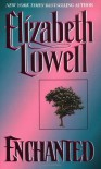 Enchanted - Elizabeth Lowell