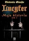 Lucyfer. Moja historia - Victoria Gische