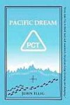 Pacific Dream: A 2,657-Mile Through-Hike Up the Pacific Crest Trail - John Illig