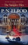 Dark Road Rising (Vampire Files, #12) - P.N. Elrod