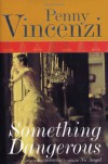 Something Dangerous - Penny Vincenzi