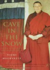 Cave in the Snow: Tenzin Palmo's Quest for Enlightenment - Vicki Mackenzie