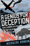 A Genius for Deception: How Cunning Helped the British Win Two World Wars - Nicholas Rankin