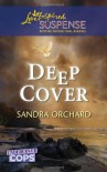 Deep Cover (Love Inspired Suspense) - Sandra Orchard