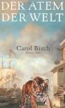 Der Atem der Welt: Roman - Carol Birch