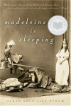 Madeleine is Sleeping - Sarah Shun-lien Bynum