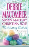 The Knitting Diaries: The Twenty-First WishComing UnraveledReturn to Summer Island - Debbie Macomber;Susan Mallery;Christina Skye