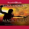 Magic Rises  - Ilona Andrews