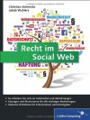 Recht im Social Web: Der umfassende Ratgeber für alle Fragen im Social Media Marketing: Rechtssicherheit für den Social-Media-Auftritt mit Facebook, Twitter, Blogs und Co. (Galileo Computing) - 'Christian Solmecke',  'Jakob Wahlers'