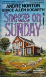 Sneeze On Sunday - Andre Norton, Grace Allen Hogarth