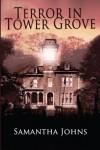 Terror in Tower Grove - Samantha Johns
