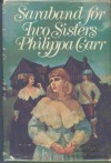 Saraband for Two Sisters - Philippa Carr