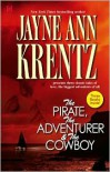The PirateThe AdventurerThe Cowboy - Jayne Ann Krentz