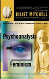 Psychoanalysis And Feminism A Radical Reassessment Of Freudian Psychoanalysis - Juliet Mitchell, Sangay K. Mishra