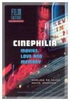 Cinephilia: Movies, Love and Memory - Marijke de Valck, Marijke de Valck, Marte Hagener