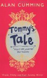 Tommy's Tale: A Novel - Alan Cumming