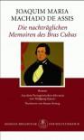 Die nachträglichen Memoiren des Bras Cubas: Roman - Machado de Assis
