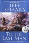 To the Last Man: A Novel of the First World War - Jeff Shaara