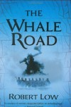 The Whale Road - Robert Low