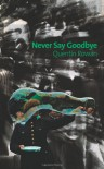 Never Say Goodbye - Quentin Rowan
