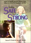 Feeling Safe, Feeling Strong: How to Avoid Sexual Abuse and What to Do If It Happens to You - Susan Neiburg Terkel