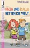 Finja und Kalle retten die Welt - Patrick Grasser