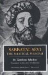 Sabbatai Sevi: The Mystical Messiah (Bollingen Series, No. 93) - Gershom Scholem, Raphael Jehudah Zwi Werblowsky