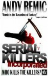 Serial Killers Incorporated - Andy Remic