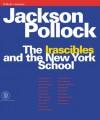 Jackson Pollock: The Irascibles and the New York School - Bruno Alfieri, William Lieberman, Kirk Varnedoe